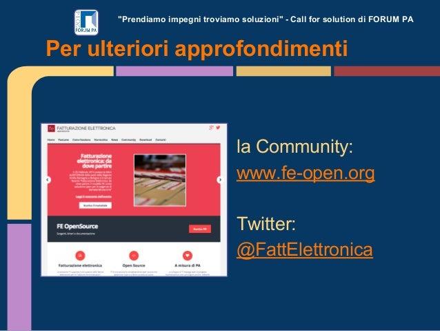 """""""Prendiamo impegni troviamo soluzioni"""" - Call for solution di FORUM PA Per ulteriori approfondimenti la Community: www.fe-..."""