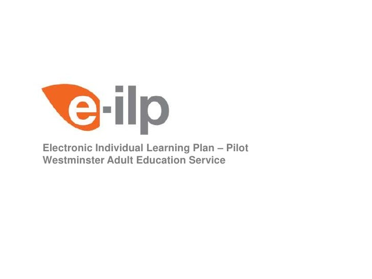 Electronic Individual Learning Plan – Pilot<br />Westminster Adult Education Service<br />