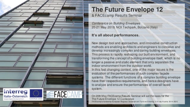 The Future Envelope 12 & FACEcamp Results Seminar Conference on Building Envelopes 20-21 May 2019, NOI Techpark, Bolzano (...