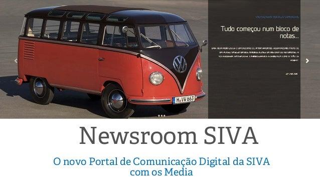 Newsroom SIVA O novo Portal de Comunicação Digital da SIVA com os Media