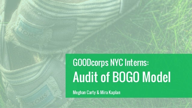GOODcorps NYC Interns: Audit of BOGO Model Meghan Carty & Mira Kaplan