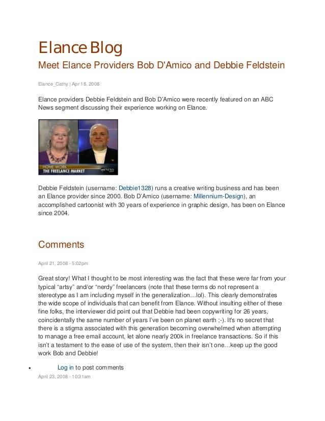 Elance Blog Meet Elance Providers Bob D'Amico and Debbie Feldstein Elance_Cathy | Apr 18, 2008 Elance providers Debbie Fel...