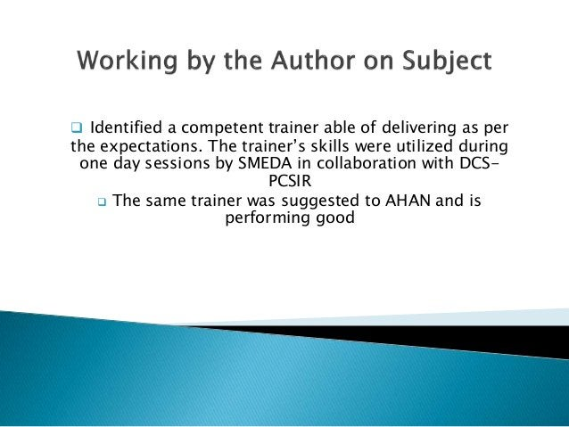  Identified a competent trainer able of delivering as per the expectations. The trainer's skills were utilized during one...