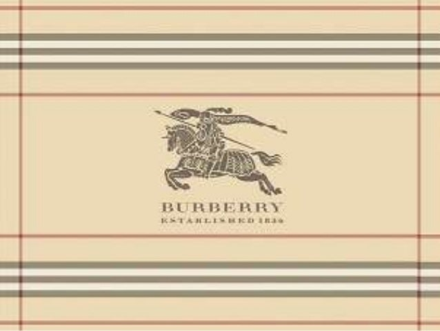 B U R B E R R Y H I S T O R Y – TH E B E G I N N I N G . . . • In 1856, Burberry was opened in a small outfitter's shop in...