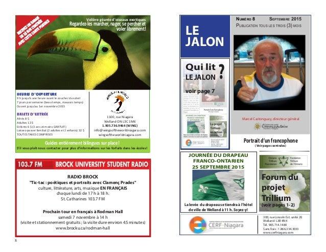 Publication tous les trois (3) mois Numéro 8 Septembre 2015 LE JALON 300, rue Lincoln Est. unité 20 Welland L3B 4N4 Tél. 9...