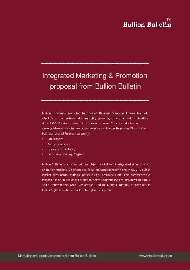 Integrated Marketing & Promotion proposal from Bullion Bulletin Bullion Bulletin is promoted by Foretell Business Solution...