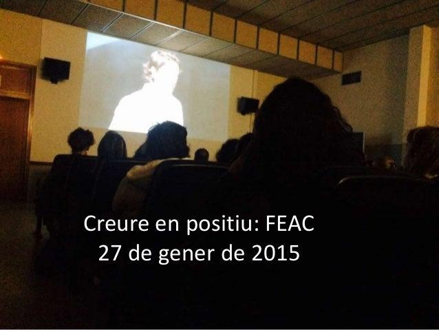 Creure en positiu: FEAC 27 de gener de 2015