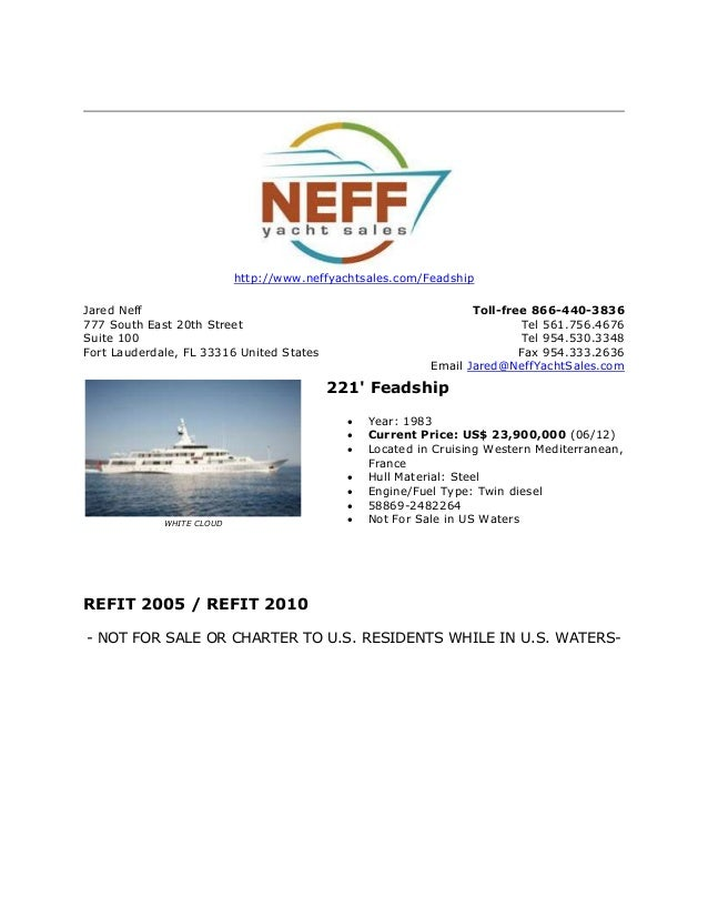 http://www.neffyachtsales.com/FeadshipJared Neff777 South East 20th StreetSuite 100Fort Lauderdale, FL 33316 United States...