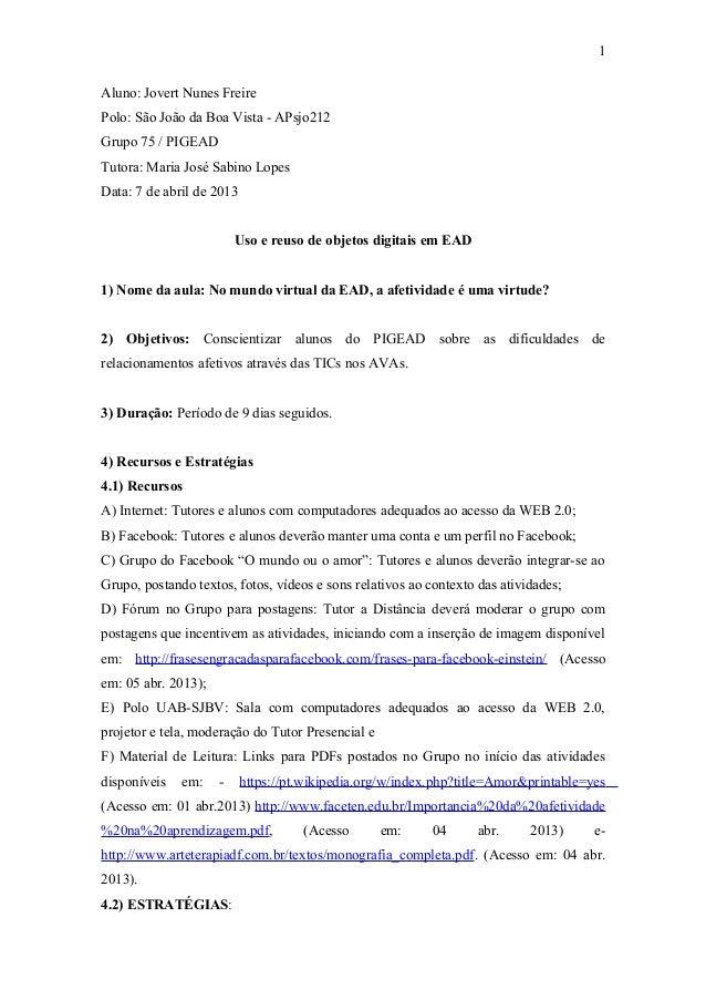 Aluno: Jovert Nunes Freire Polo: São João da Boa Vista - APsjo212 Grupo 75 / PIGEAD Tutora: Maria José Sabino Lopes Data: ...