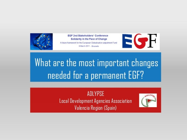 What are the most important changes   needed for a permanent EGF?                    ADLYPSE      Local Development Agenci...