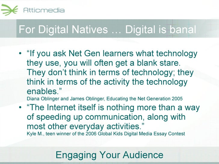 """For Digital Natives … Digital is banal   <ul><li>"""" If you ask Net Gen learners what technology they use, you will often ge..."""