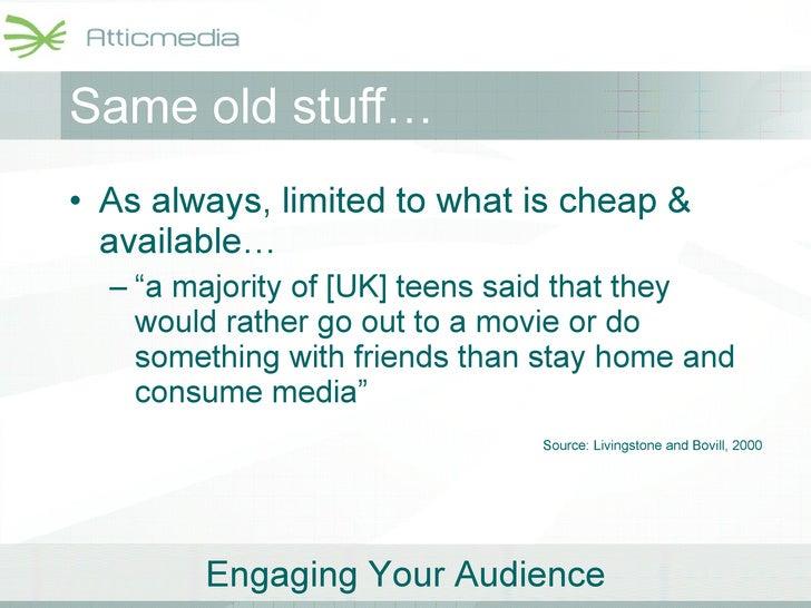 "<ul><li>As always, limited to what is cheap & available… </li></ul><ul><ul><li>""a majority of [UK] teens said that they wo..."
