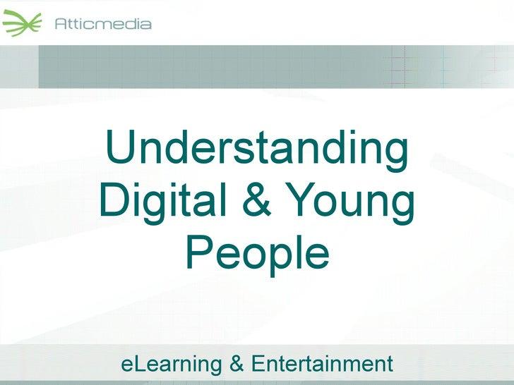 Understanding Digital & Young People
