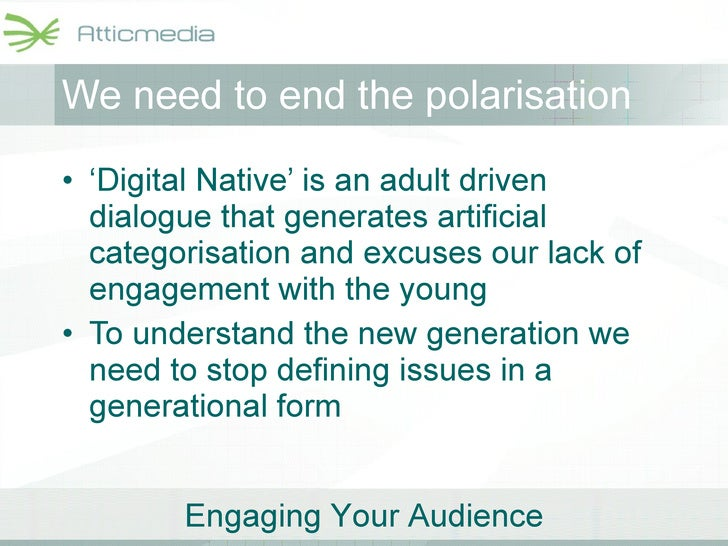 We need to end the polarisation <ul><li>' Digital Native' is an adult driven dialogue that generates artificial categorisa...