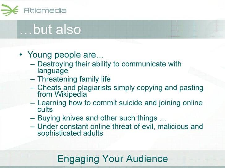 … but also <ul><li>Young people are… </li></ul><ul><ul><li>Destroying their ability to communicate with language </li></ul...