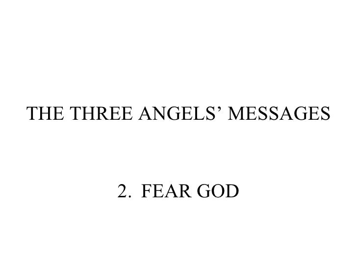 THE THREE ANGELS' MESSAGES 2. FEAR GOD