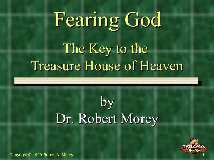 Fearing God The Key to the  Treasure House of Heaven by Dr. Robert Morey