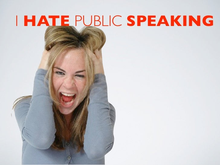 I HATE PUBLIC SPEAKING