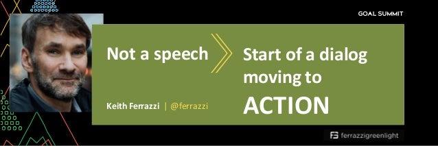 Notaspeech KeithFerrazzi|@ferrazzi Startofadialog movingto ACTION