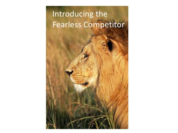 Introducing the Fearless Competitor