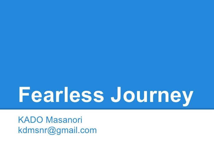 Fearless JourneyKADO Masanorikdmsnr@gmail.com