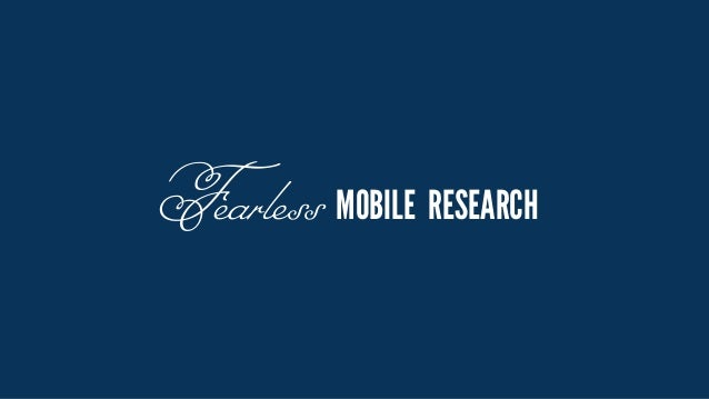 Fearless MOBILE RESEARCH