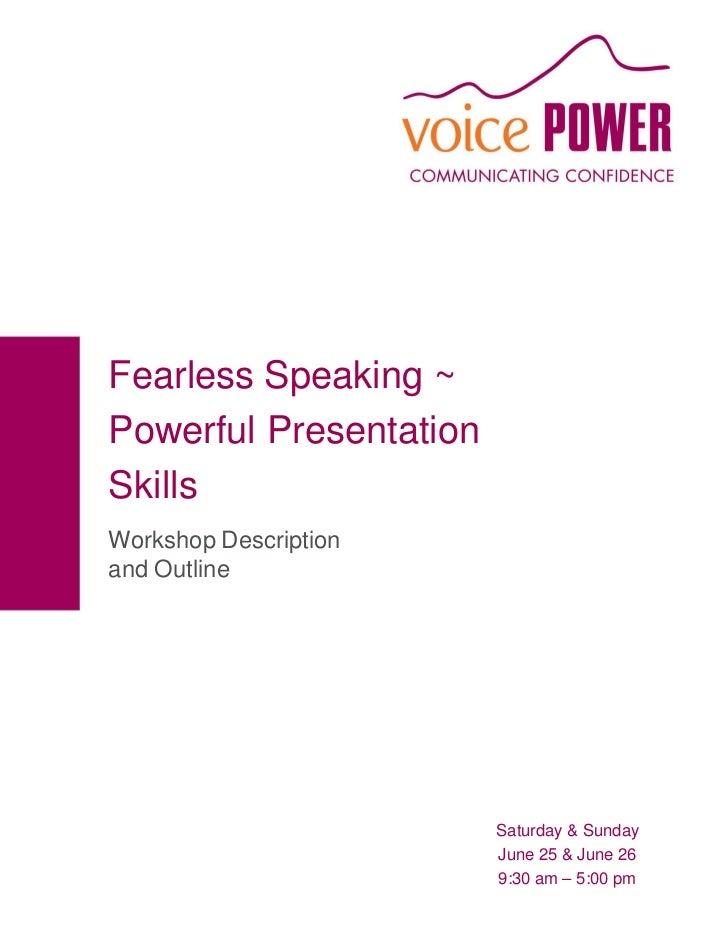 Fearless Speaking ~Powerful PresentationSkillsWorkshop Descriptionand Outline                        Saturday & Sunday    ...