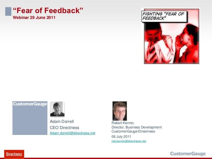 """Fear of Feedback""Webinar 29 June 2011<br />Adam Dorrell<br />CEO Directness<br />Adam.dorrell@directness.net<br />Robert ..."