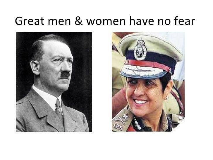 Great men & women have no fear