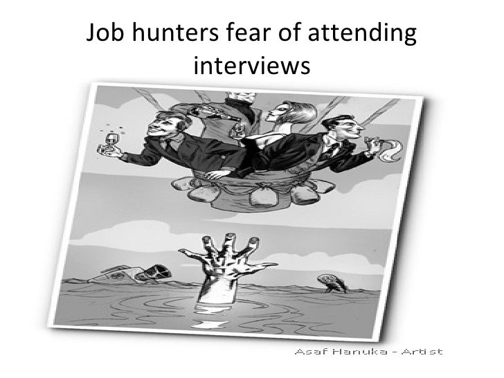 Job hunters fear of attending interviews