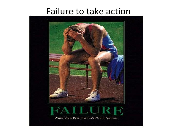 Failure to take action