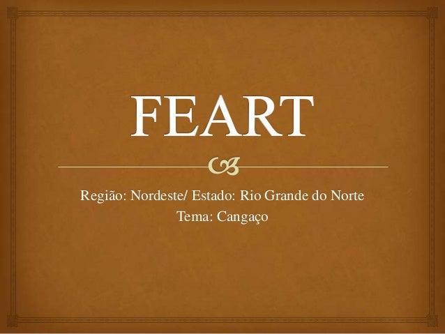Região: Nordeste/ Estado: Rio Grande do Norte Tema: Cangaço