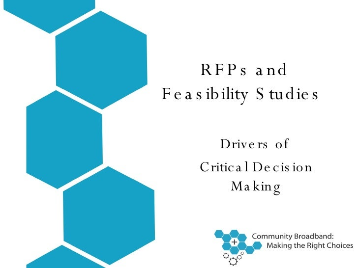 RFPs and Feasibility Studies  Drivers of  Critical Decision Making