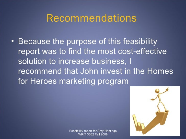 Recommendations  <ul><li>Because the purpose of this feasibility report was to find the most cost-effective solution to in...