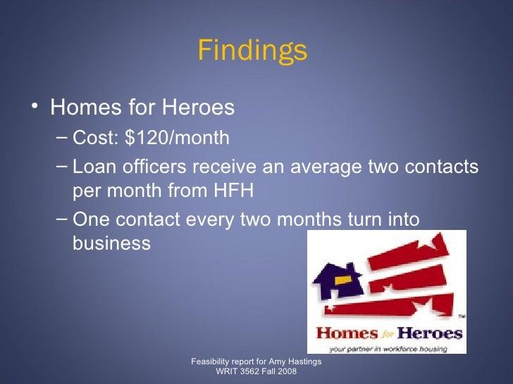 Findings  <ul><li>Homes for Heroes  </li></ul><ul><ul><li>Cost: $120/month </li></ul></ul><ul><ul><li>Loan officers receiv...