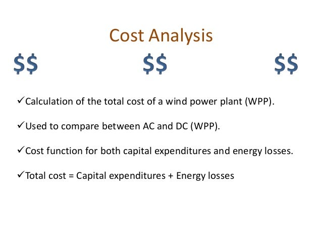 feasibility of wind power plant Table 2 captures the feasibility and economics of the the actual land area within wind plants that is occupied by wind turbines, roads, and other.