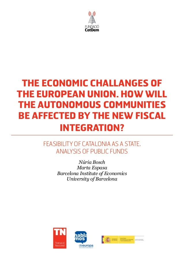The economic challanges ofthe European Union. How willthe autonomous communitiesbe affected by the new fiscal        integ...