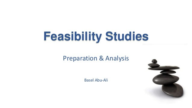 Feasibility Studies Preparation & Analysis Basel Abu-Ali