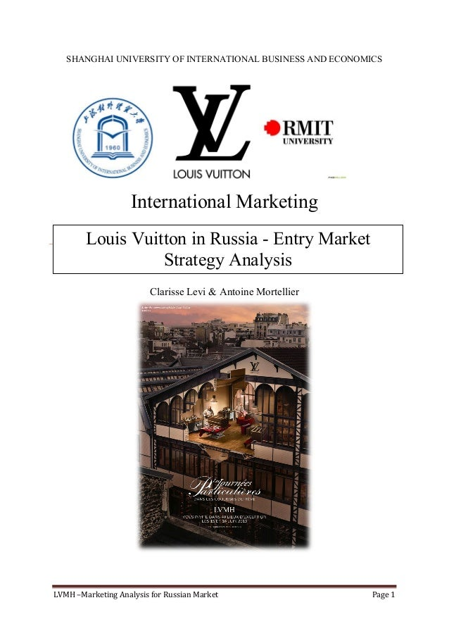 LVMH	–Marketing	Analysis	for	Russian	Market	 Page	1	 	 SHANGHAI UNIVERSITY OF INTERNATIONAL BUSINESS AND ECONOMICS Interna...