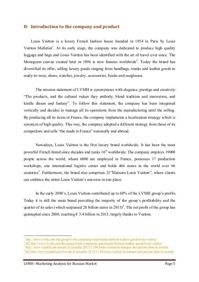 LVMH–MarketingAnalysisforRussianMarket Page5  II- Introductiontothecompanyandproduct  Louis Vuitton is a l...
