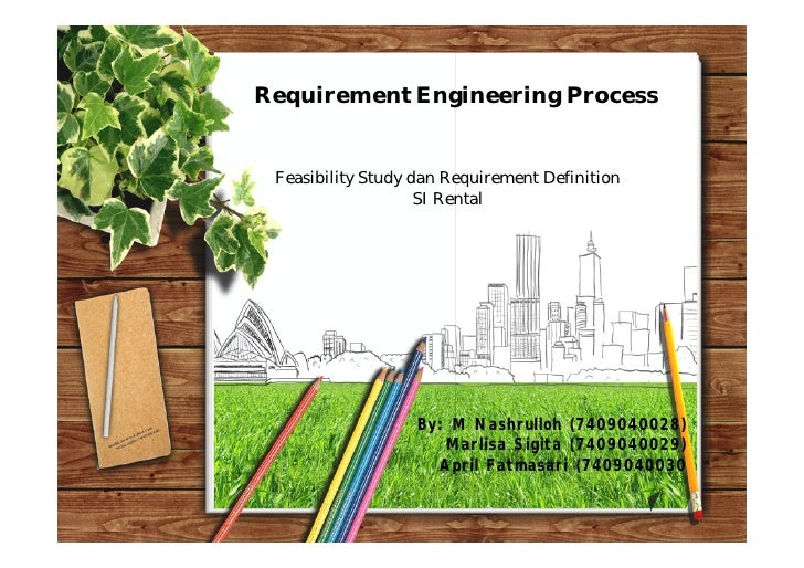 Requirement Engineering Process Feasibility Study dan Requirement Definition                    SI Rental                 ...