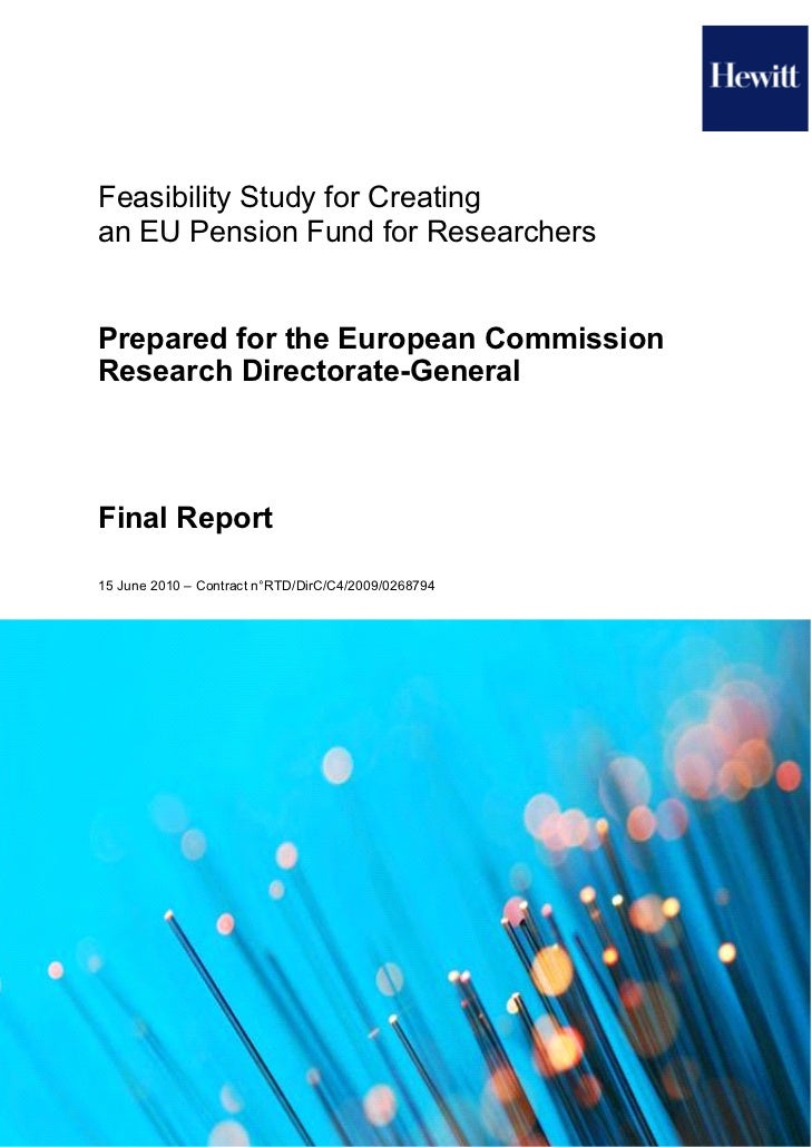Feasibility Study for Creatingan EU Pension Fund for ResearchersPrepared for the European CommissionResearch Directorate-G...