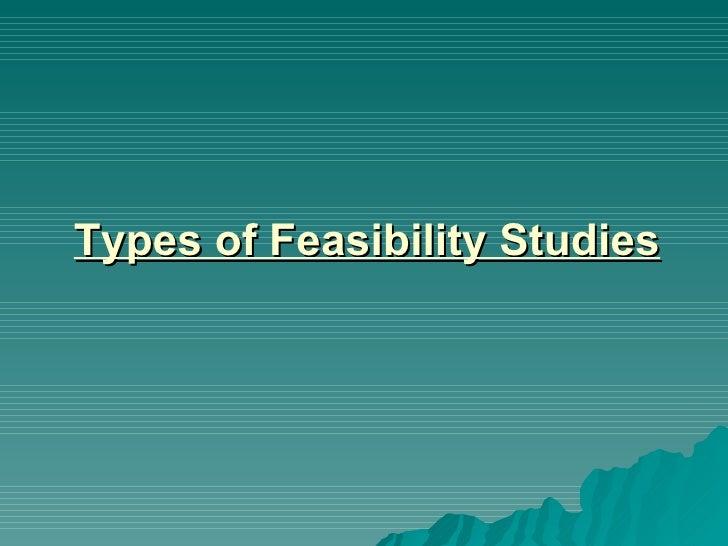 Types of Feasibility Studies