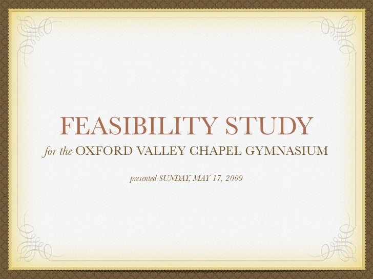 Ovc building project feasibility study presentation feasibility study for the oxford valley chapel gymnasium presented sunday pronofoot35fo Gallery