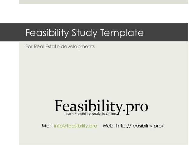 Feasibility Study TemplateFor Real Estate developments      Mail: info@feasibility.pro   Web: http://feasibility.pro/