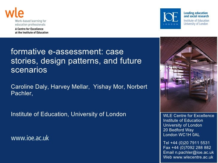 formative e-assessment: case stories, design patterns, and future scenarios Caroline Daly, Harvey Mellar,  Yishay Mor, Nor...