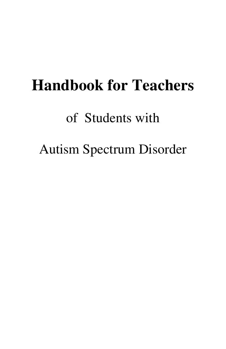 Handbook for Teachers     of Students with  Autism Spectrum Disorder