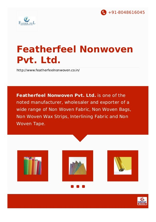 +91-8048616045 Featherfeel Nonwoven Pvt. Ltd. http://www.featherfeelnonwoven.co.in/ Featherfeel Nonwoven Pvt. Ltd. is one ...