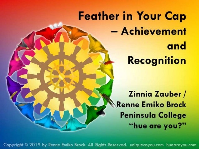 Feather in Your Cap -  Achievement and Recognition by Renne Emiko Brock