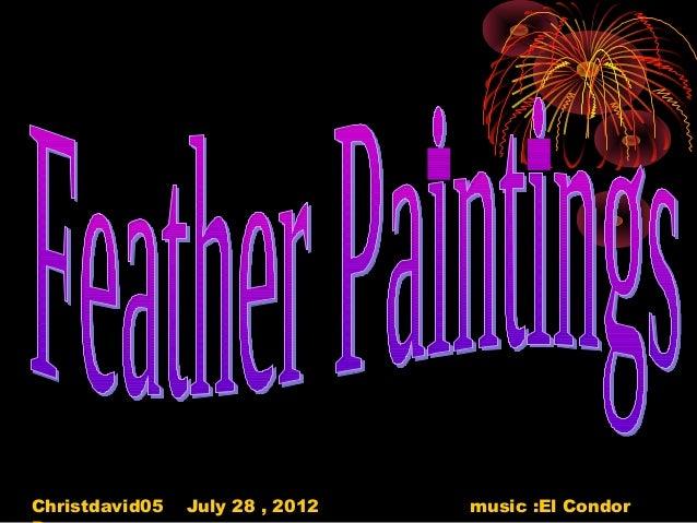 Christdavid05 July 28 , 2012 music :El Condor